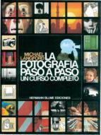 la fotografia paso a paso: un curso completo michael john langford 9788487756016