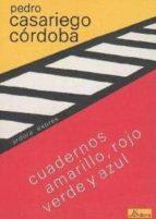 cuadernos amarillo, rojo, verde y azul pedro casariego cordoba 9788488020116