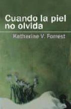cuando la piel no olvida-katherine forrest-9788488052216