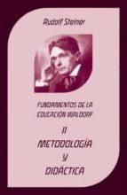 fundamentos de la educacion waldorf ii: metodologia y didactica-rudolf steiner-9788489197916