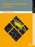 sistemas de transmision y frenado 2012 (electromecanica de vehicu los)-9788490032916