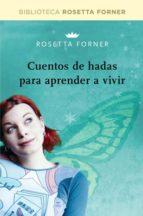 (pe) cuentos de hadas para aprender a vivir rosetta forner 9788490064016