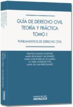 guia de derecho civil teoria y practica, tomo i remedios aranda rodriguez 9788490145616