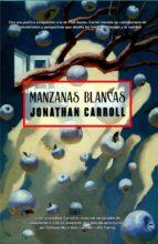 manzanas blancas (ebook) jonathan carroll 9788490183816