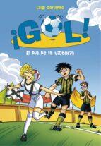 ¡gol! 40 :el día de la victoria luigi garlando 9788490437216