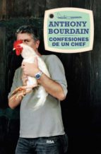 confesiones de un chef anthony bourdain 9788490564516