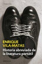 historia abreviada de la literatura portátil-enrique vila-matas-9788490625316