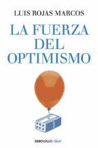 la fuerza del optimismo-luis rojas marcos-9788490626016