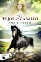 los hijos del caballo-ana b. nieto-9788490702116
