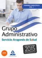GRUPO ADMINISTRATIVO DEL SERVICIO ARAGONES DE SALUD(SALUD-ARAGON) TEMARIO ESPECIFICO VOLUMEN 1