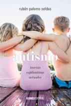 autismo: teorias explicativas actuales-ruben palomo seldas-9788491045816