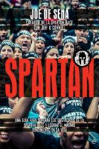 spartan: una guia para superar los obstaculos de la spartan race y lograr el maximo rendimiento en la vida joe de sena 9788491640516