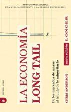 la economia long tail: de los mercados de masas al triunfo de lo minoritario chris anderson 9788492452316