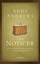 the noticer: a veces todo lo que necesitamos es un poco de perspe ctiva-andy andrews-9788492545216
