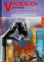 vindicacion feminista: una voz colectiva, una historia propia. an tologoa facsimil de textos (1976-1979) (+ dvd)-maria angeles larumbe-9788492774616
