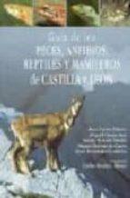 guia de los peces, anfibios, reptiles y mamiferos de castilla y l eon-juan carlos velasco-9788493373016