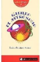 galileo el astronomo-esteban rodriguez serrano-9788493475116