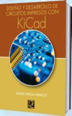 diseño y desarrollo de circuitos impresos con kicad-miguel pareja aparicio-9788493776916