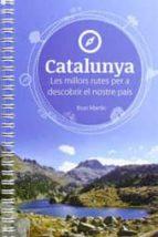 catalunya, les millors rutes per descobrir el nostre pais ibon martin 9788494091216