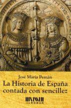 la historia de españa contada con sencillez-jose maria peman-9788494210716