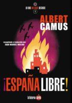 ¡españa libre!-albert camus-9788494246616