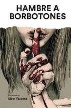 hambre a borbotones-alber vazquez-9788494414916