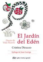 el jardin del eden: diario de vida muerte-cristina dicuzzo-9788494479816