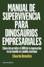 manual de supervivencia para dinosaurios empresariales (ebook) eduardo remolins 9788494660016