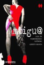 ambigu@: guia de experiencias infieles-alberto aranda-9788494797316