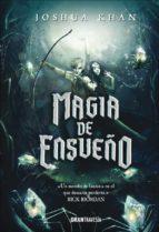 magia de ensueño-joshua khan-9788494799716