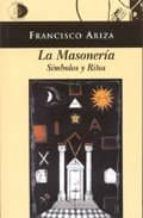 la masoneria: simbolos y ritos-francisco ariza-9788495399816