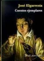 cuentos ejemplares-jose elgarresta-9788495498816