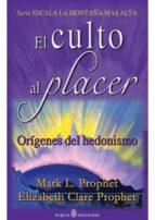 el culto al placer mark l. prophet 9788495513816