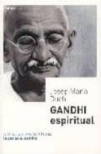 gandhi espiritual: no hay camino para la paz, la paz es el camino-josep maria duch-9788495590916