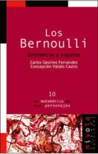 los bernoulli: geometras y viajeros-carlos sanchez fernandez-concepcion valdes castro-9788495599216