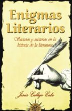enigmas literarios: secretos y misterios en la historia de la lit eratura-jesus callejo-9788495645616