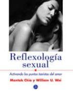 reflexologia sexual: activando los puntos taoistas del amor-mantak chia-william u. wei-9788495973016