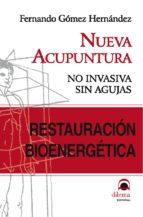 restauracion bioenergetica: nueva acupuntura-fernando gomez hernandez-9788496079816