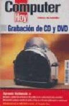 computer hoy: grabacion de cd y dvd 9788496512016