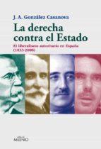 la derecha contra el estado (ebook)-jose antonio gonzalez casanova-9788497433716