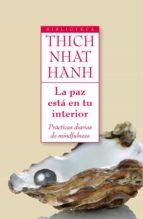 la paz esta en tu interior: practicas diarias de mindfulness thich nhat hanh 9788497545716