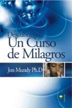 descubriendo un curso de milagros-john mundy-9788498270716