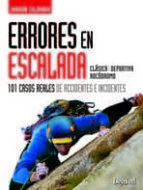 errores en escalada: 101 casos reales de accidentes e incidentes-joaquin colorado-9788498292916