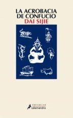 la acrobacia de confucio-dai sijie-9788498383416