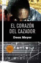 el corazon del cazador-deon meyer-9788498675016