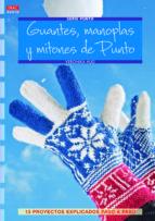 guantes, manoplas y mitones de punto: 13 proyectos explicados pas o a paso veronika hug 9788498743616