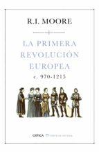 la primera revolucion europea (c. 970 1215) r.i. moore 9788498929416