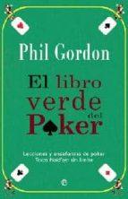 el libro verde del poker: lecciones y enseñanzas de poker: texas hold em sin limite phil gordon 9788499700816