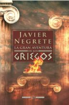 la gran aventura de los griegos (ebook)-javier negrete-9788499704616