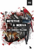 detetive à deriva (ebook) luís henrique pellanda 9788554500016